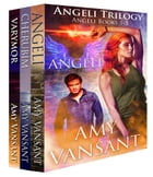 Angeli Trilogy by Amy Vansant