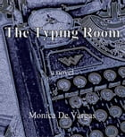 The Typing Room by Monica De Vargas