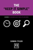 The Keep It Simple Book by Simon Tyler
