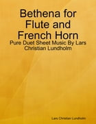 Bethena for Flute and French Horn - Pure Duet Sheet Music By Lars Christian Lundholm by Lars Christian Lundholm