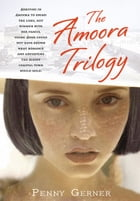 The Amoora Trilogy by Penny Gerner