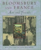 Bloomsbury and France: Art and Friends by Mary Ann Caws