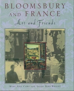 Book Bloomsbury and France: Art and Friends by Mary Ann Caws