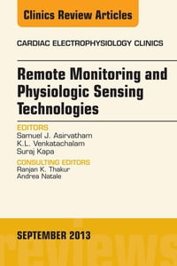 Remote Monitoring and Physiologic Sensing Technologies and Applications, An Issue of Cardiac…