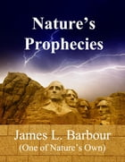 Nature's Prophecies by James L. Barbour