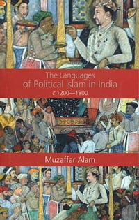 The Languages of Political Islam in India c.12001800