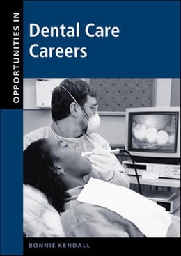 Book Opportunities in Dental Care Careers by Kendall, Bonnie