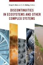 Discontinuities in Ecosystems and Other Complex Systems by Craig R. Allen