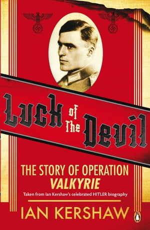 Luck of the Devil The Story of Operation Valkyrie
