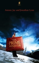 Yes Prime Minister: a play by Antony Jay