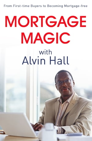 Mortgage Magic with Alvin Hall From First-time Buyers to Becoming Mortgage-free