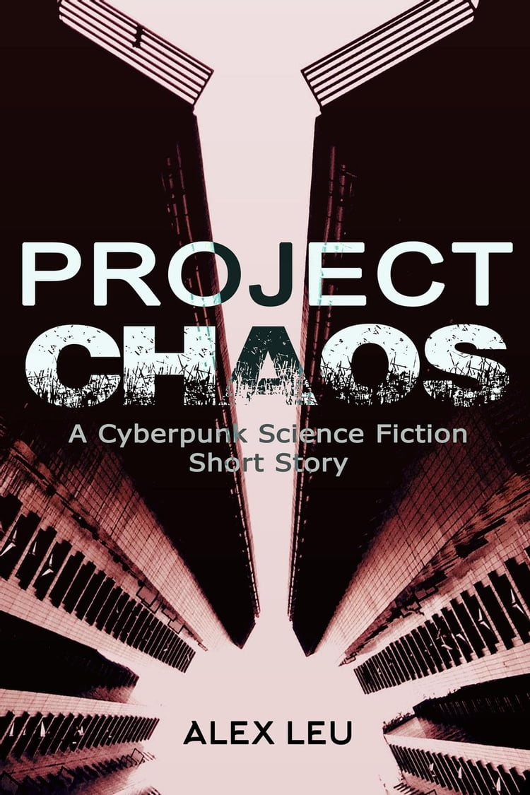 Project Chaos: A Cyberpunk Science Fiction Short Story: The Grid Series, #1