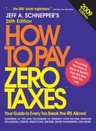 How to Pay Zero Taxes 2009 by Jeff Schnepper