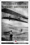 Miss Jones and the Wright Brothers c8588d16-95ae-42a1-beca-d6ef2d54b8dd