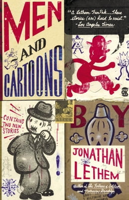 Book Men and Cartoons by Jonathan Lethem