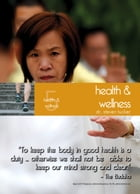 Living in Singapore - Health & Wellness: Fourteenth Edition Reference Guide by Dr. Steven Tucker