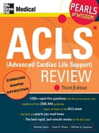 ACLS (Advanced Cardiac Life Support) Review: Pearls of Wisdom, Third Edition by Michael Zevitz