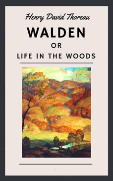 Henry David Thoreau: Walden, or Life in the Woods (English Edition)