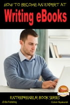How to Become an Expert at Writing eBooks by Colvin Tonya Nyakundi