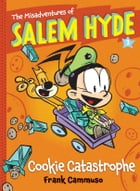 The Misadventures of Salem Hyde: Book Three: Cookie Catastrophe