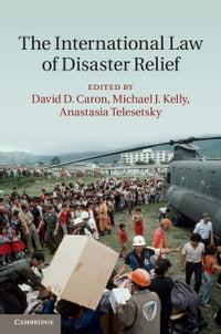 The International Law of Disaster Relief