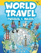 World Travel Puzzles & Mazes by Whelon Chuck