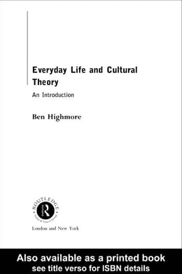 Book Everyday Life and Cultural Theory by Highmore, Ben