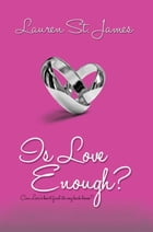 IS LOVE ENOUGH? by Lauren St. James