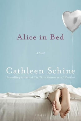 Book Alice in Bed: A Novel by Cathleen Schine