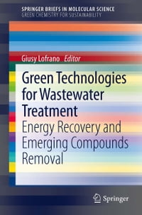 Green Technologies for Wastewater Treatment: Energy Recovery and Emerging Compounds Removal