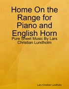 Home On the Range for Piano and English Horn - Pure Sheet Music By Lars Christian Lundholm by Lars Christian Lundholm