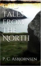 Old Tales from the North by Peter Christen Asbjørnsen