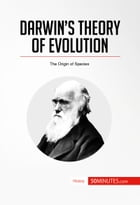 Darwin's Theory of Evolution: The Origin of Species by 50 MINUTES
