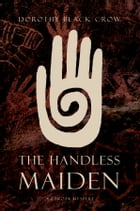 The Handless Maiden: A Lakota Mystery by Dorothy Black Crow