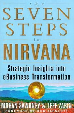 Book The Seven Steps to Nirvana: Strategic Insights into eBusiness Transformation by Sawhney, Mohan