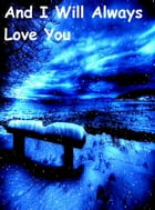And I Will Always Love You by Lucia Frederic