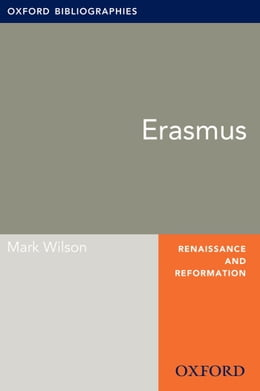 Book Erasmus: Oxford Bibliographies Online Research Guide by Mark Wilson