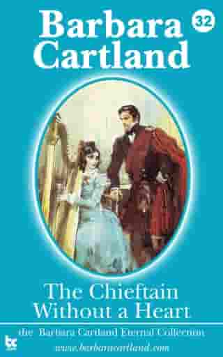 The Chieftain Without a Heart by Barbara Cartland