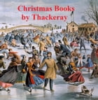 Christmas Books by William Makepeace Thackeray