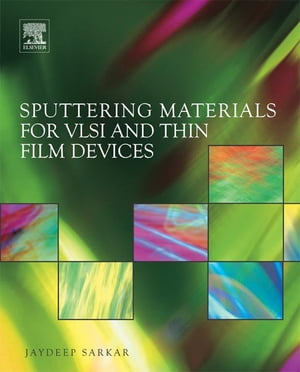 Sputtering Materials for VLSI and Thin Film Device