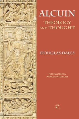 Book Alcuin: Theology and Thought by Douglas Dales
