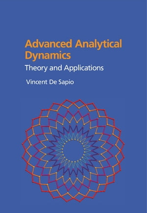 Advanced Analytical Dynamics Theory and Applications