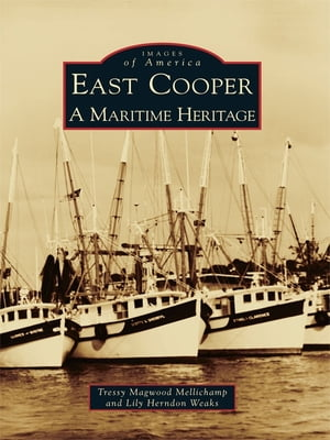 East Cooper A Maritime Heritage