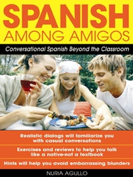 Book Spanish Among Amigos: Conversational Spanish Beyond the Classroom by Agulló, Nuria