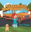 Marigold's Show and Tell 00eb7c21-72f2-4a56-8b42-15fc5f6ee492