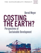 Costing the Earth?: Perspectives on Sustainable Development by Bernd Meyer