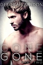 GONE - Part Two: The GONE Series, #2 by Deborah Bladon