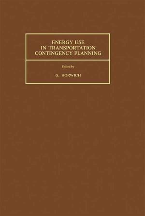 Energy Use in Transportation Contingency Planning Proceedings of Workshop Held 28-30 March 1982