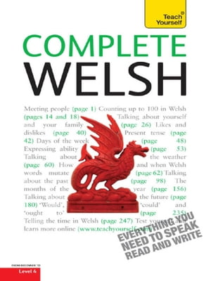 Complete Welsh Beginner to Intermediate Book and Audio Course Learn to Read,  Write,  Speak and Understand a New Language with Teach Yourself