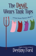 The Devil Wears Tank Tops by Destiny Ford